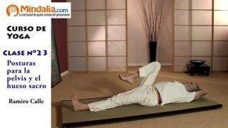 Posturas de yoga para la pelvis y el hueso sacro por Ramiro Calle. CLASE DE YOGA 23