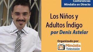 19/02/15 Los Niños y Adultos Índigo por Denis Astelar