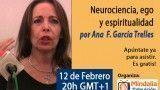 12/02/15 Neurociencia, ego y espiritualidad por Ana García Trelles