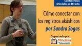 Cómo conectar con los Registros Akáshicos por Sandra Sogas