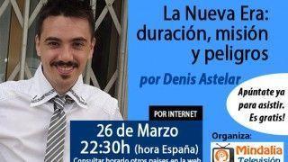 26/03/15 La Nueva Era: duración, misión y peligros por Denis Astelar
