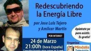 24/03/15 Redescubriendo  la  Energía  Libre  por José Luis Tejero y Amilcar Martín