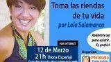 12/03/15 Toma las riendas de tu vida por Lola Salamanca