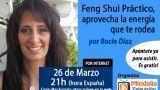 26/03/15 Feng Shui Práctico, aprovecha la energía que te rodea                  por Rocío Díaz