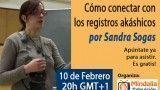 10/02/15 Cómo conectar con los Registros Akáshicos por Sandra Sogas