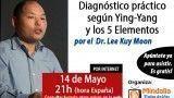 14/05/15 Diagnóstico práctico según Ying-Yang y los 5 Elementos por el Dr. Lee Kuy Moon
