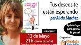 12/05/15 Tus deseos te están esperando por Alicia Sánchez