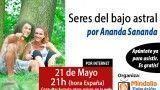 21/05/15 Seres del bajo astral por Ananda Sananda