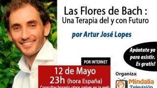 12/05/15 Las Flores de Bach: Una Terapia del y con Futuro por Artur José Lopes