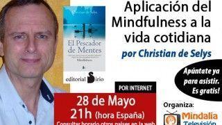 28/05/15 Aplicación del Mindfulness a la vida cotidiana por Christian de Selys