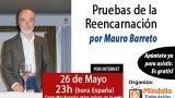26/05/15  Pruebas de la reencarnación por Mauro Barreto