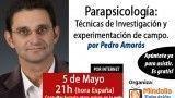05/05/15 Parapsicología: Técnicas de Investigación y experimentación de campo por Pedro Amorós
