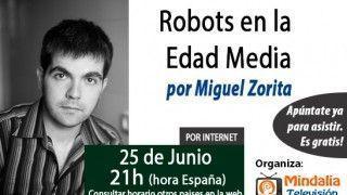 25/06/15 Robots en la Edad Media por Miguel Zorita