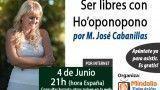 04/06/15 Ser libres con Ho´oponopono por M. José Cabanillas
