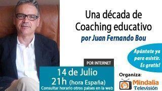 14/07/15 Una década de Coaching educativo por Juan Fernando Bou