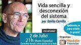 02/07/15 Vida sencilla y desconexión del sistema por Emilio Carrillo
