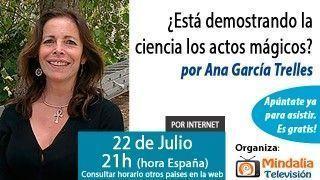 22/07/15 ¿Está confirmando la ciencia los actos mágicos? por Ana García Trelles