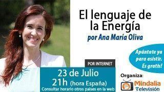 23/07/15 El lenguaje de la Energía por Ana María Oliva