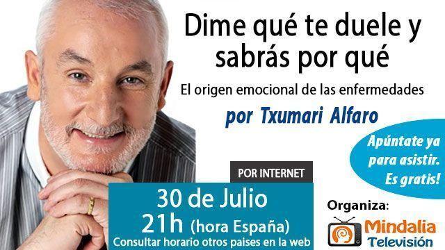 30-conferencias-julio2015-Dime-que-te-duele-y-sabras-por-que-El-origen-emocional-de-las-enfermedades-txumari-alfaro