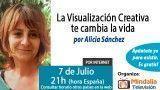 07/07/15 La Visualización Creativa te cambia la vida por Alicia Sánchez