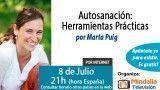 08/07/15 Autosanación: Herramientas Prácticas por Marta Puig