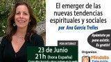 23/06/15 El emerger de las nuevas tendencias espirituales y sociales por Ana García Trelles