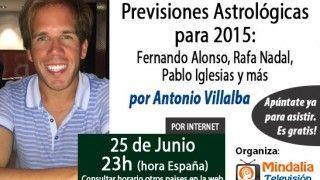 25/06/15 Previsiones Astrológicas para 2015: Fernando Alonso, Rafa Nadal y Pablo Iglesias por Antonio Villalba