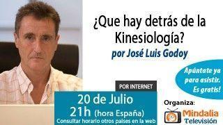 20/07/15 ¿Que hay detrás de la Kinesiología? por José Luis Godoy