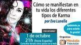 01/10/15  Cómo se manifiestan en tu vida los diferentes tipos de Karma por Eva Lunella