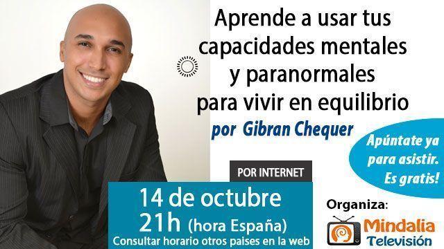 14-conferencias-octubre-2015-Aprende-a-usar-tus-capacidades-mentales-y-paranormales-por-Gibran-Chequer