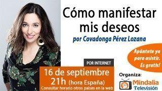16/09/15 Cómo manifestar mis deseos por Covadonga Pérez Lozana