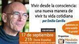 17/09/15 Vivir desde la consciencia: una nueva manera de vivir tu vida cotidiana por Emilio Carrillo