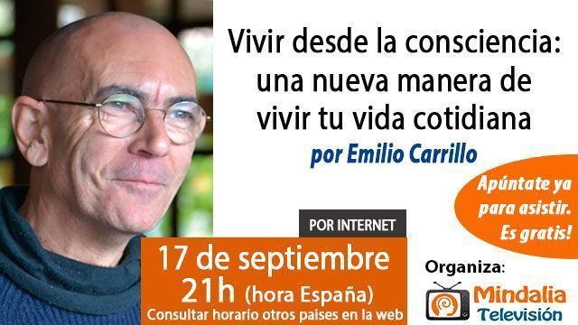 17-conferencias-septiembre-2015-Vivir-desde-la-consciencia-emilio-carrillo