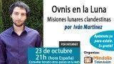 23/10/15 Ovnis en la Luna. Misiones lunares clandestinas por Iván Martínez