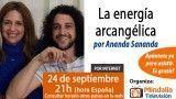 24/09/15 La energía arcangélica por Ananda Sananda