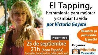 25/09/15 El Tapping, herramienta para mejorar y cambiar tu vida por Victoria Gayete