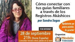 28/09/15 Cómo conectar con tus guías familiares a través de los Registros Akáshicos por Sandra Sogas