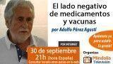 30/09/15 El lado negativo de medicamentos y vacunas por Adolfo Pérez Agustí