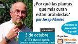 05/10/15 Por qué las plantas que más curan están prohibidas por Josep Pámies