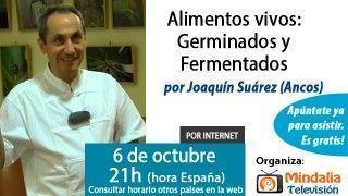 06/10/15 Alimentos vivos: Germinados y Fermentados por Joaquín Suárez