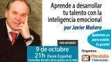 09/10/15 Aprende a desarrollar tu talento con la inteligencia emocional por Javier Mañero