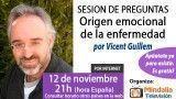 12/11/15 Preguntas sobre el origen emocional de las enfermedades por Vicent Guillem