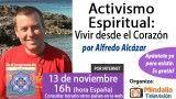 13/11/15 Activismo Espiritual: Vivir desde el Corazón por Alfredo Alcázar