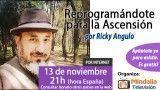 13/11/15 Reprogramándote para la Ascensión por Ricky Angulo