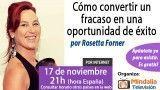 17/11/15 Cómo convertir un fracaso en una oportunidad de éxito por Rosetta Forner
