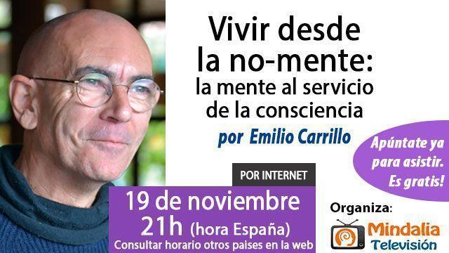 19-conferencias-noviembre2015-Vivir-desde-la-no-mente---la-mente-al-servicio-de-la-consciencia-por-Emilio-Carrillo