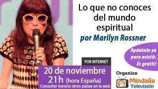 20/11/15 Lo que no conoces del mundo espiritual por Marylin Rossner