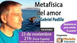 23/11/15 Metafísica del amor por Gabriel Padilla