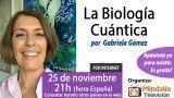 25/11/15 La Biología Cuántica por Gabriela Gómez