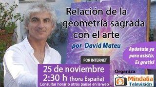 25/11/15 Relación de la geometría sagrada con el arte por David Mateu